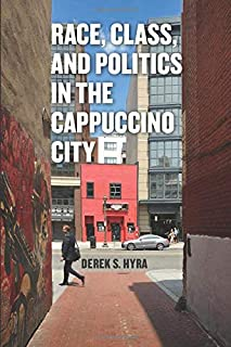 Race, Class, and Politics in the Cappuccino City