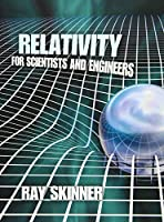 Relativity for Scientists and Engineers (Dover Books on Physics)