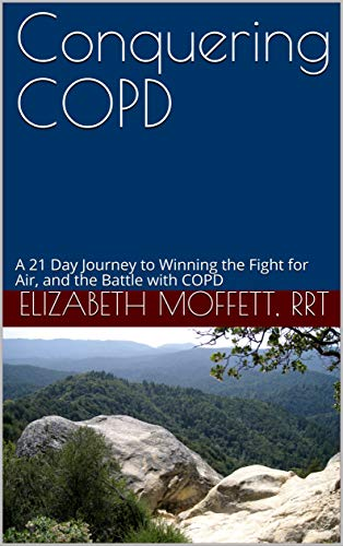 COPD - Conquering COPD: A 21 Day Journey to Winning the Fight for Air, and the Battle with COPD by [Elizabeth Moffett]