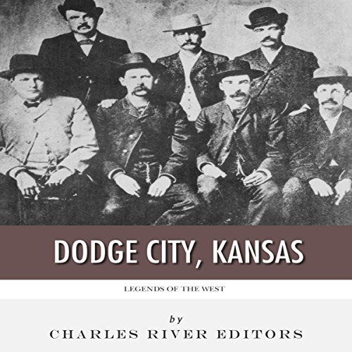 Legends of the West: Dodge City, Kansas audiobook cover art