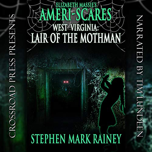 Ameri-Scares West Virginia: Lair of the Mothman                   By:                                                                                                                                 Stephen Mark Rainey                               Narrated by:                                                                                                                                 Tim Lundeen                      Length: 3 hrs and 34 mins     1 rating     Overall 4.0