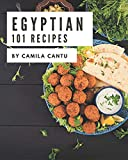 101 Egyptian Recipes: An Egyptian Cookbook You Will Need