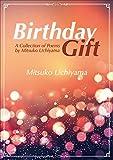 Birthday Gift A Collection of Poems by Mitsuko Uchiyama English Edition