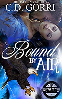 Bound By Air: The Wardens of Terra Book 1 by [C.D. Gorri, Book NookNuts]