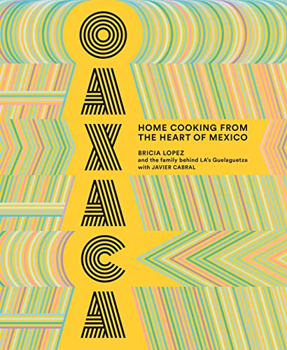 Oaxaca: Home Cooking from the Heart of Mexico (English Edition)