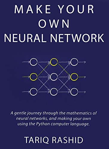 Compare Textbook Prices for Make Your Own Neural Network 1 Edition ISBN 9781530826605 by Rashid, Tariq