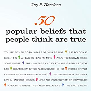 50 Popular Beliefs That People Think Are True                   Written by:                                                                                                                                 Guy P. Harrison                               Narrated by:                                                                                                                                 Erik Synnestvedt                      Length: 13 hrs and 51 mins     2 ratings     Overall 4.0