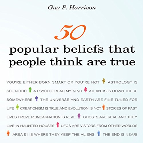 50 Popular Beliefs That People Think Are True Audiobook By Guy P. Harrison cover art