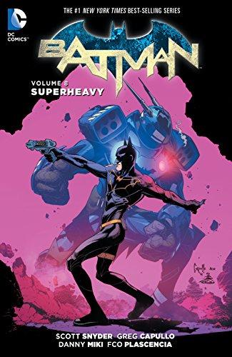 Batman (2011-2016) Vol. 8: Superheavy (Batman Graphic Novel)