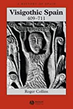Visigothic Spain 409 - 711 (A History of Spain Book 1) (English Edition)