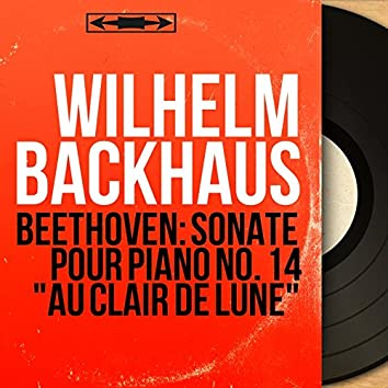 "Beethoven: Sonate pour piano No. 14 ""Au clair de lune"" (Mono Version)"