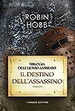 Il destino dell'assassino (Trilogia dell'uomo ambrato Vol. 3)