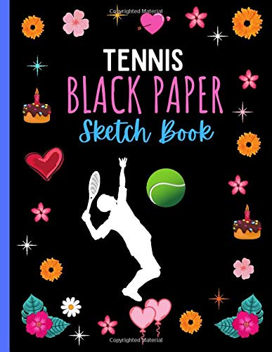 Tennis Black Paper Sketchbook: Cute Tennis Sketchbook for Doodling & Drawing For Girl, Boys and Teens, Drawing And Sketching Gifts For Tennis Lovers, ... (Black Paper Sketchbooks & Notebooks)