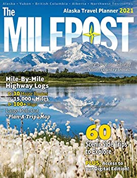 The MILEPOST 2021  Alaska Travel Planner  Alaska