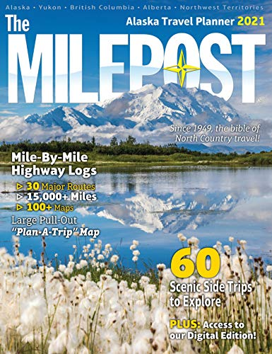 Compare Textbook Prices for The MILEPOST 2021: Alaska Travel Planner Alaska 73rd Edition ISBN 9781892154552 by Reeves, Serine Marie