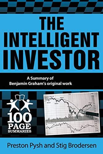 The Intelligent Investor: 100 Page Summary (100 Page Summaries)