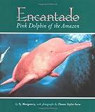 Encantado: Pink Dolphin of the Amazon
