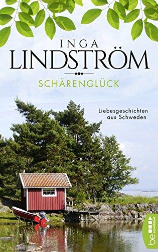 Inga Lindström: Schärenglück - Liebesgeschichten aus Schweden
