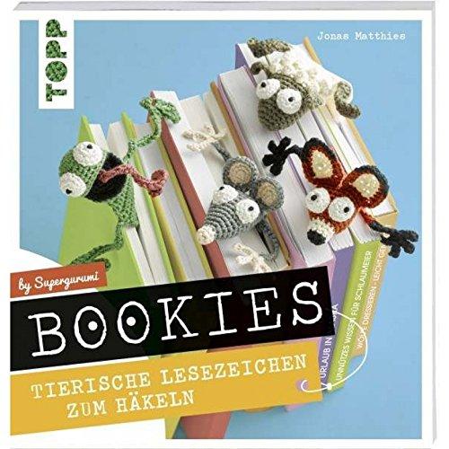 Bookies - Tierische Lesezeichen zum Häkeln - Deutsche Ausgabe