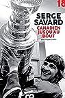 Serge Savard, canadien jusqu'au bout par Cantin
