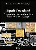 Esperit d'associació: Cooperativisme i mutualisme laics al País Valencià, 1834-1936: 177 (Oberta)