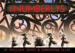 The Numberlys by [William Joyce, Christina Ellis]