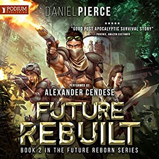 Future Rebuilt                   Written by:                                                                                                                                 Daniel Pierce                               Narrated by:                                                                                                                                 Alexander Cendese                      Length: 5 hrs and 59 mins     Not rated yet     Overall 0.0