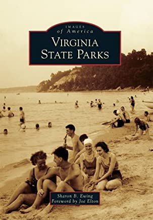 Virginia State Parks (Images of America Series) by Sharon B. Ewing (2011-04-11)