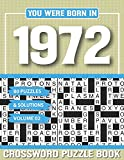 You Were Born In 1972 Crossword Puzzle Book: Crossword Puzzle Book for Adults and all Puzzle Book Fans