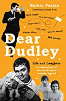 Dear Dudley: A Celebration of the Much-loved Comedy Legend