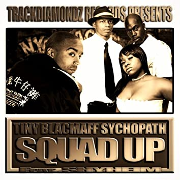 Squad Up (feat. Shyheim)