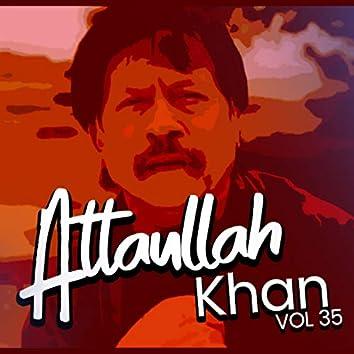Atta Ullah Khan, Vol. 35