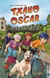Operación Sabueso: (7-12 años) (Las aventuras de Txano y Óscar nº 2)