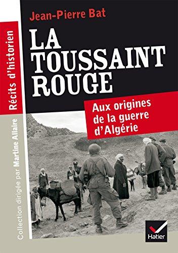 La Toussaint rouge. Aux origines de la guerre d'Algerie (Récits d'historien)