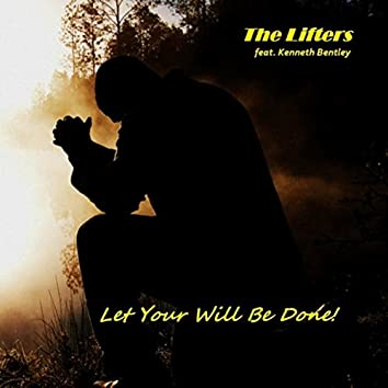 Let Your Will Be Done (feat. Kenneth Bentley)