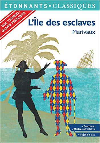 L'Île des esclaves - PROGRAMME NOUVEAU BAC 2022 1ère - Parcours « Maîtres et valets »