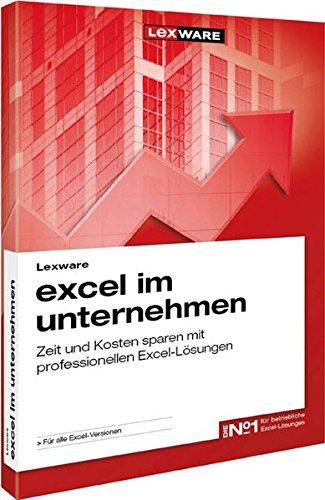 Lexware excel im unternehmen: Zeit und Kosten sparen mit professionellen Excel-Lösungen (WRS Computerline)