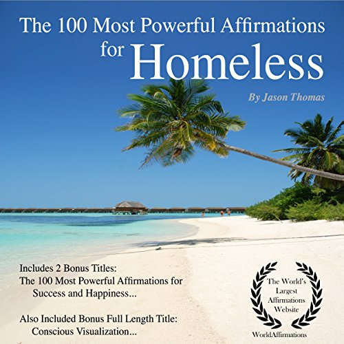 Affirmation - The 100 Most Powerful Affirmations for Homeless audiobook cover art