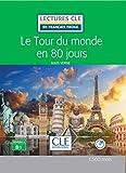 Le tour du Monde en 80 jours - Niveau 3/B1 - Lectures CLE en Français facile - Livre - 2ème édition (Découverte classique) (French Edition)