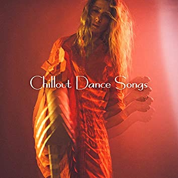 Chillout Dance Songs: 15 Dance Tracks Perfect for Dancing and Partying