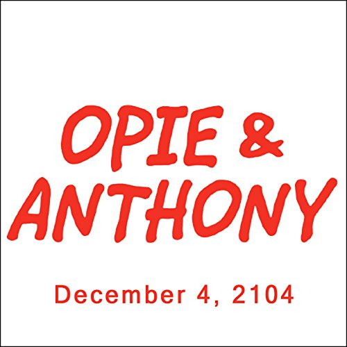 Opie & Anthony, Pauly Shore and Finn Wittrock, December 4, 2014 audiobook cover art