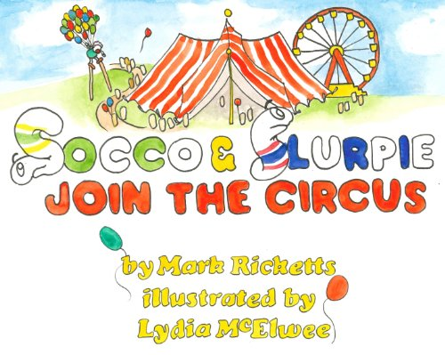 Socco and Slurpie Join the Circus (English Edition)