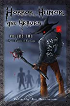 Horror, Humor, and Heroes Volume 2 - New Faces of Fantasy