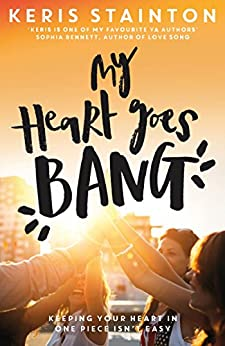 My Heart Goes Bang by [Keris Stainton]