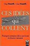 Ces idées qui collent - Pourquoi certaines idées survivent quand d'autres meurent? - PEARSON (France) - 17/09/2007