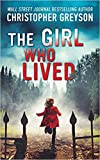 [By Christopher Greyson ] The Girl Who Lived: A Thrilling Suspense Novel (Paperback)【2018】by Christopher Greyson (Author) (Paperback)