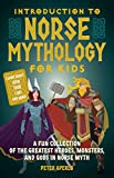 Introduction to Norse Mythology for Kids: A Fun Collection of the Greatest Heroes, Monsters, and Gods in Norse Myth