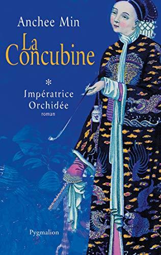 Impératrice Orchidée (Tome 1) - La Concubine: IMPERATRICE ORCHIDEE 1 - LES SECRETS DE LA CITE INTERDITE (French Edition)