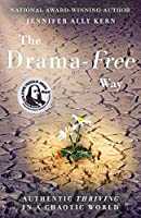 The Drama-Free Way: Authentic Thriving in a Chaotic World