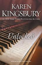Unlocked: A Love Story by Karen Kingsbury (2015-03-31)